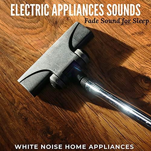 Electric Appliances Sounds - Fad...