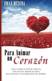 Para animar un corazón: Una compilación de Versos, Anécdotas, Ilustraciones, Reflexiones y Pensamientos de siempre (Spanish Edition)
