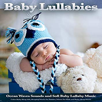 Baby Lullabies: Ocean Waves Sounds and Soft Baby Lullaby Music, Calm Baby Sleep Aid, Sleeping Music For Babies, Music For Kids and Baby Sleep Music