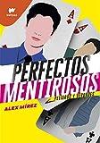 Perfectos mentirosos 2: Peligros y verdades