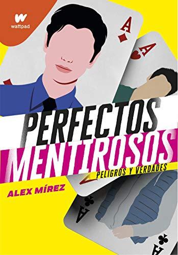 Perfectos mentirosos 2: Peligros y verdades (Wattpad)