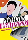 Perfectos mentirosos 2: Peligros y verdades par Mírez Mírez