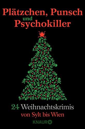 Plätzchen, Punsch und Psychokiller: 24 Weihnachtskrimis von Sylt bis Wien