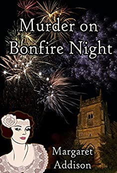 Murder on Bonfire Night (Rose Simpson Mysteries Book 6) by [Margaret Addison]
