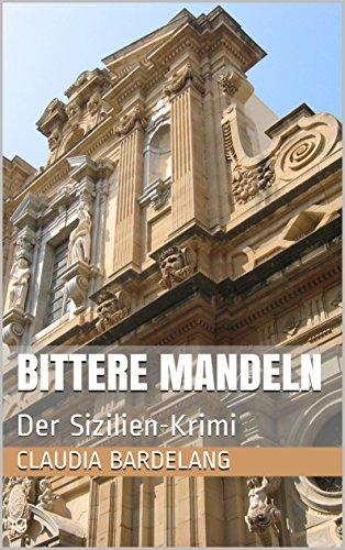 Bittere Mandeln: Der Sizilien-Krimi