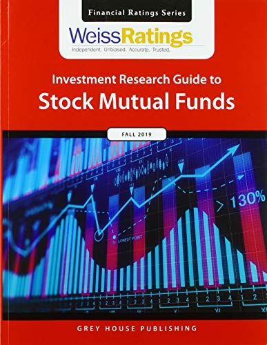 Weiss Ratings Investment Research Guide to Stock Mutual Funds, Fall 2019: 0 (Financial Ratings Series)