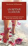 Un retour à l'amour - Manuel de psychothérapie spirituelle : lacher prise,pardonner,aimer.