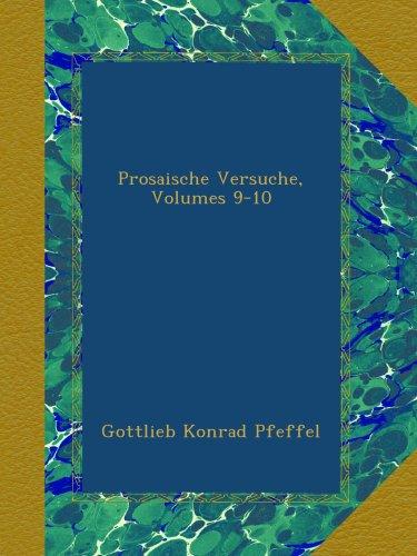 Prosaische Versuche, Volumes 9-10