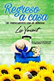 Regreso a casa: Un reencuentro con el destino (Spanish Edition)