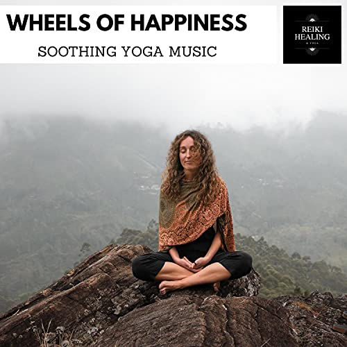Wheels Of Happiness - Soothing Yoga Music