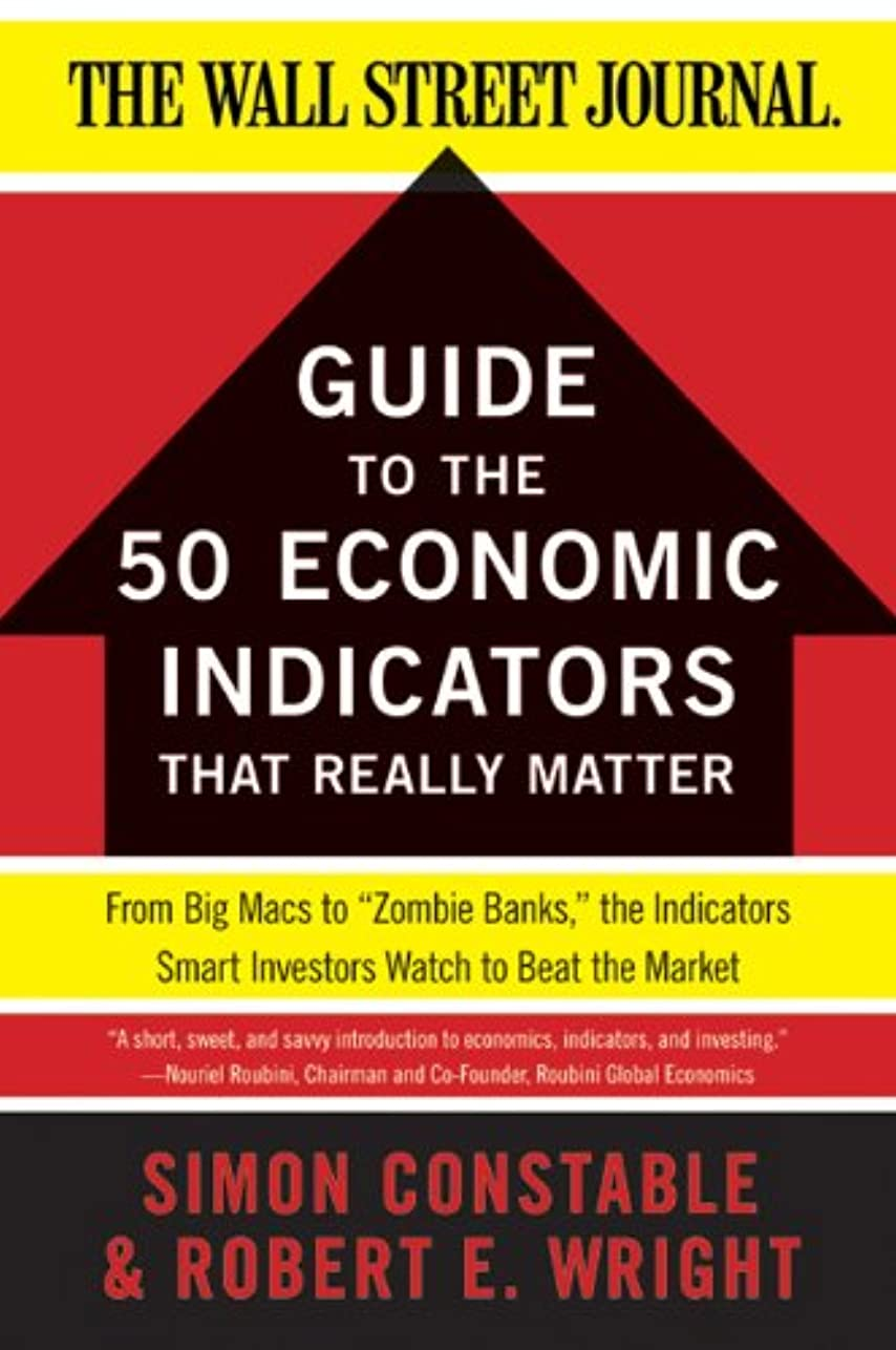 支払う尊厳チャネルThe WSJ Guide to the 50 Economic Indicators That Really Matter: From Big Macs to