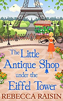 The Little Antique Shop Under The Eiffel Tower (The Little Paris Collection) by [Rebecca Raisin]