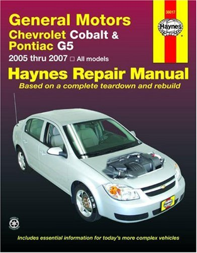 General Motors Chevrolet Cobalt & Pontiac G5: 2005 Thru 2007 All Models