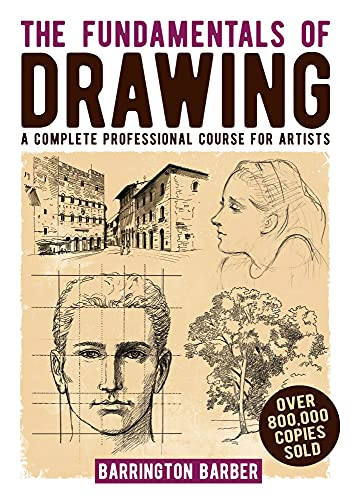 The Fundamentals of Drawing: A Complete Professional Course for Artists (English Edition)