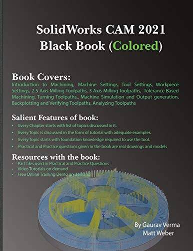 Compare Textbook Prices for SolidWorks CAM 2021 Black Book Colored  ISBN 9781774590126 by Verma, Gaurav,Weber, Matt
