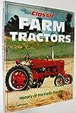 Classic Farm Tractors: History of the Farm Tractor