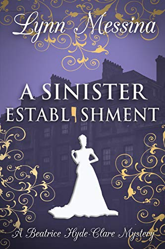 A Sinister Establishment: A Regency Cozy (A Beatrice Hyde-Clare Mystery Book 6)