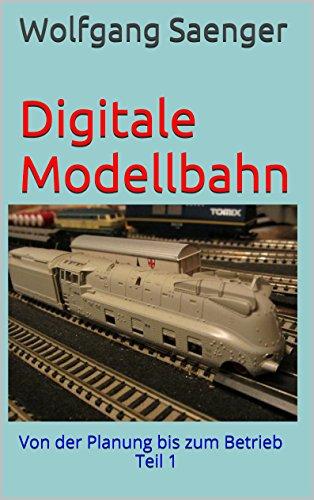 Digitale Modellbahn: Von der Planung bis zum Betrieb Teil 1