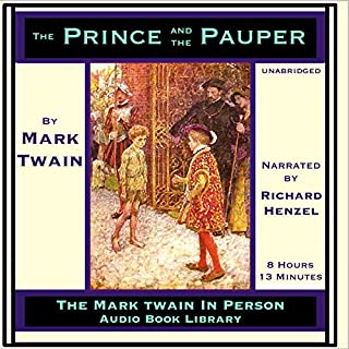 The Prince and the Pauper                   By:                                                                                                                                 Mark Twain                               Narrated by:                                                                                                                                 Richard Henzel                      Length: 8 hrs and 12 mins     Not rated yet     Overall 0.0