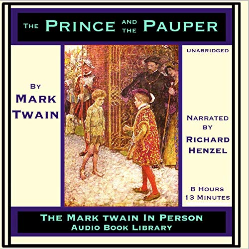 The Prince and the Pauper                   Written by:                                                                                                                                 Mark Twain                               Narrated by:                                                                                                                                 Richard Henzel                      Length: 8 hrs and 12 mins     Not rated yet     Overall 0.0