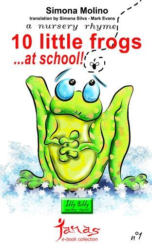 Book: 10 little frogs off to school (Nursery rhymes) by Simona Molino