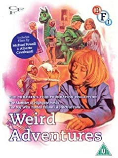 Children's Film Foundation Collection: Weird Adventures (The Boy Who Turned Yellow | The Monster of Highgate Pond | A Hitch in Time) [DVD] by Michael Powell & Emeric Pressburger