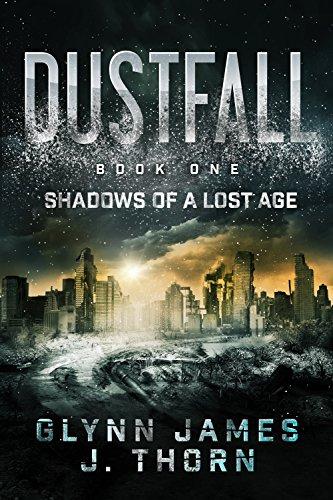 Dustfall, Book One - Shadows of a Lost Age by [Glynn James, J. Thorn]