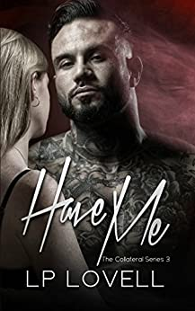 Have Me: A mafia romance (Collateral Book 3) by [LP Lovell]