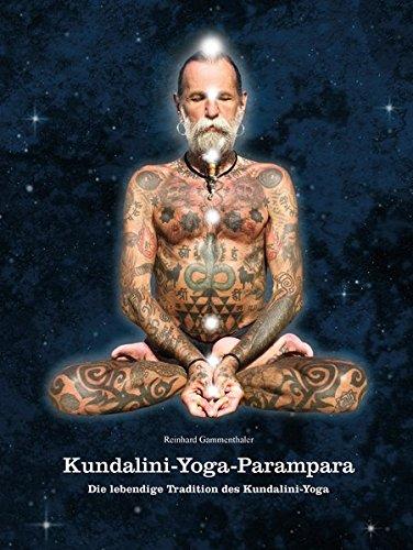 Kundalini-Yoga-Parampara: Die lebendige Tradition des Kundalini-Yoga