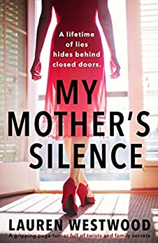 My Mother's Silence: A gripping page turner full of twists and family secrets by [Lauren Westwood]