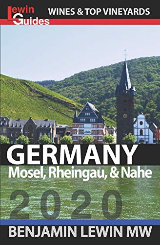 Wines of Germany: Mosel, Rheingau, & Nahe (Guides to Wines and Top Vineyards)