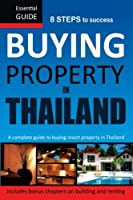 Buying Property in Thailand: Essential Guide by Rodney Waller(2012-01-01)