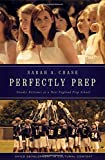Perfectly Prep: Gender Extremes at a New England Prep School (Child Development in Cultural Context)