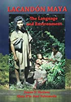 Lacandon Maya: The Language and Environment