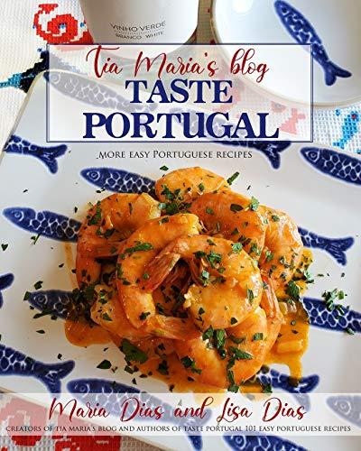 TASTE PORTUGAL MORE EASY PORTUGUESE RECIPES