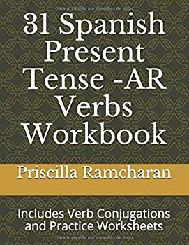 31 Spanish Present Tense -AR Verbs Workbook  Includes Verb Conjugations and Practice Worksheets  Spanish Edition