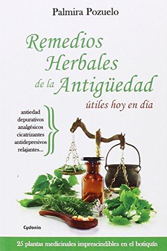 Remedios Herbales De La Antigüedad Útiles Hoy En Día: 25 plantas medicinales imprescindibles en el botiquín: 13 (Vida actual)