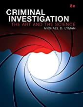 Criminal Investigation: The Art and the Science, Student Value Edition (8th Edition) (Revel)