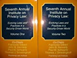 Seventh Annual Institute on Privacy Law: Evolving Laws and Practices in a Security-Driven World (2 VOLUME SET)