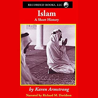 Islam: A Short History                   By:                                                                                                                                 Karen Armstrong                               Narrated by:                                                                                                                                 Richard M. Davidson                      Length: 6 hrs and 41 mins     68 ratings     Overall 3.7