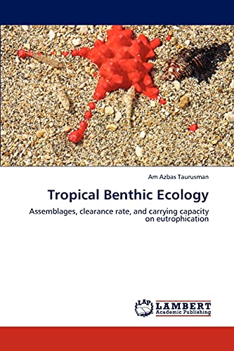 Tropical Benthic Ecology: Assemblages, clearance rate, and carrying capacity on eutrophication