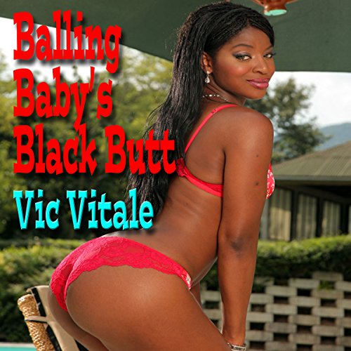 Balling Baby's Black Butt Audiobook By Vic Vitale cover art