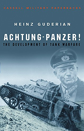 Achtung Panzer!: The Development of Tank Warfare (CASSELL MILITARY PAPERBACKS)