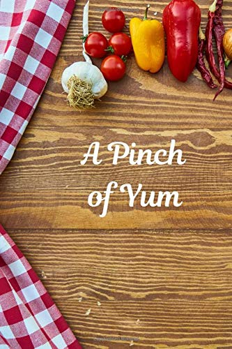 """A Pinch Of Yum: Blank Recipe Book to Write In, Medium Sized A5 (6"""" x 9"""") 100 Pages, Durable Softcover Paperback / Notebook For Own Recipes, Personalized Blank Cook Book"""