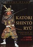 Katori Shinto Ryu - Héritage et tradition, Le sabre et le divin