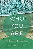 Who You Are: The Science of Connectedness (The MIT Press)