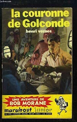 Bob Morane, N°142 : La couronne de Golconde