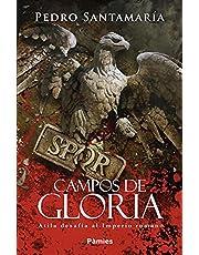 Campos de gloria: Atila desafía al Imperio romano (Histórica)