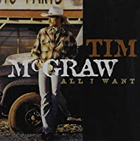 All I Want by Tim McGraw (2002-11-26)