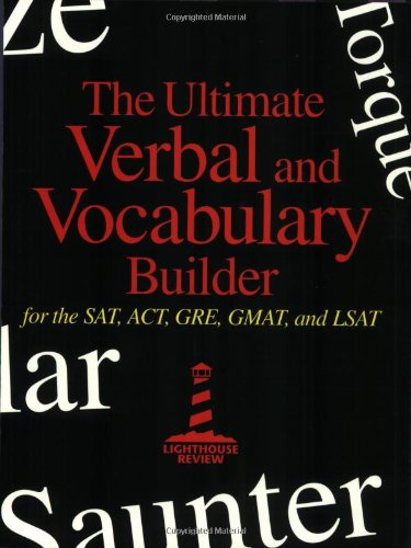 Ultimate Verbal and Vocabulary Builder for SAT, ACT, GRE, GMAT, and LSAT